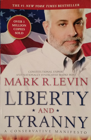 Mark Levin: Liberty and Tyranny